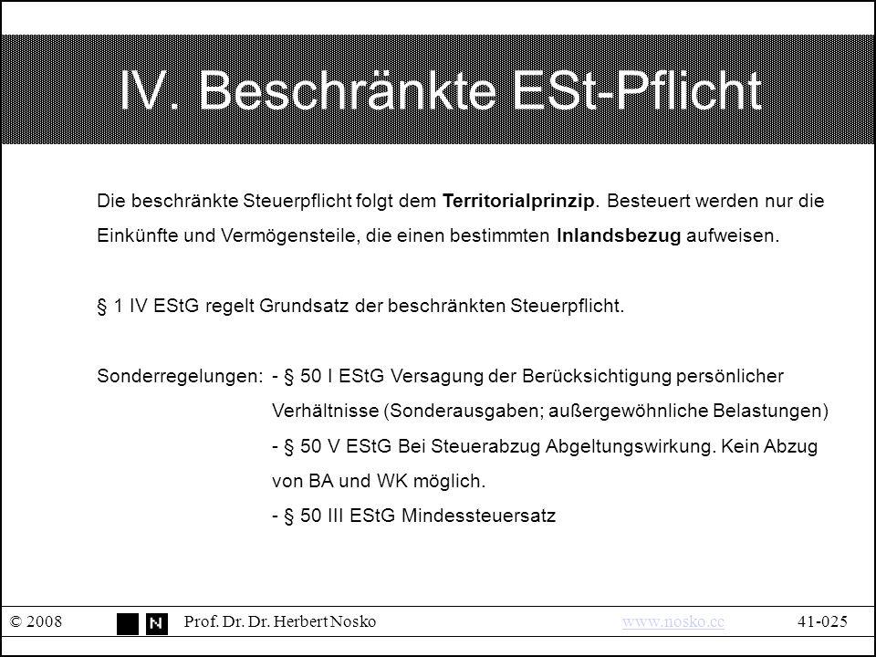 IV. Beschränkte ESt-Pflicht © 2008Prof. Dr. Dr.