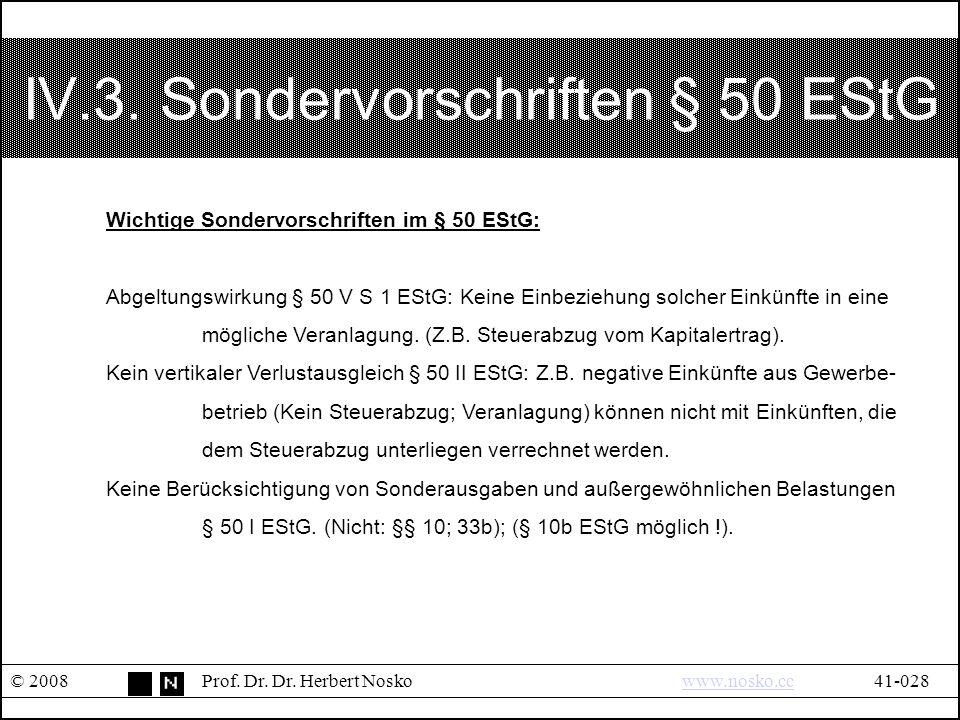 IV.3.Sondervorschriften § 50 EStG © 2008Prof. Dr.