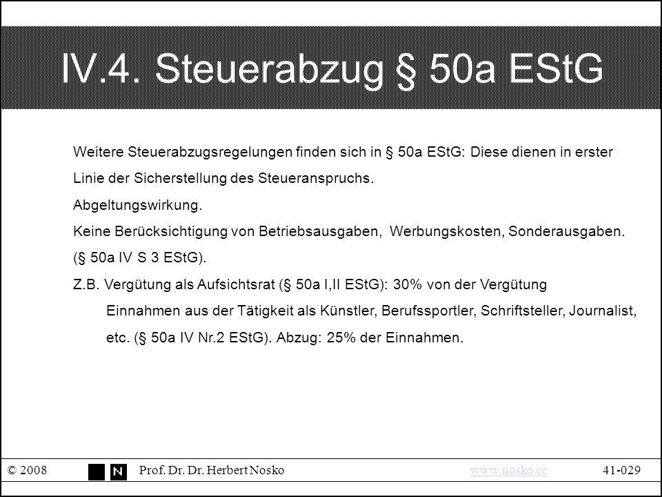 IV.4.Steuerabzug § 50a EStG © 2008Prof. Dr. Dr.