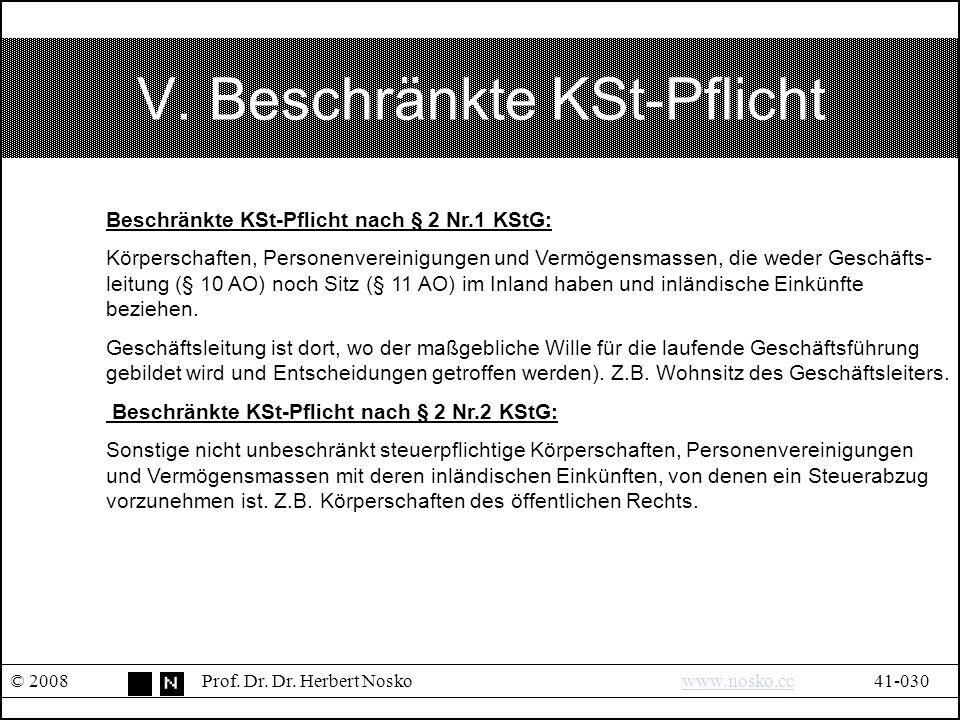 V.Beschränkte KSt-Pflicht © 2008Prof. Dr. Dr.
