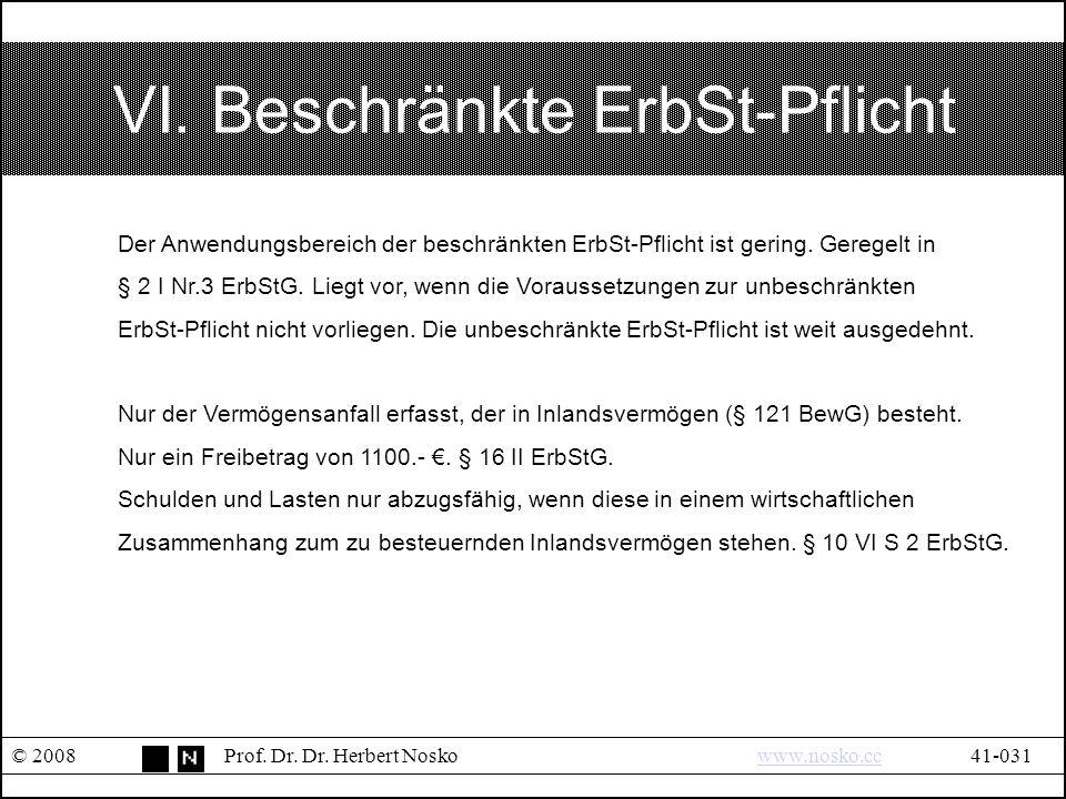 VI. Beschränkte ErbSt-Pflicht © 2008Prof. Dr. Dr.