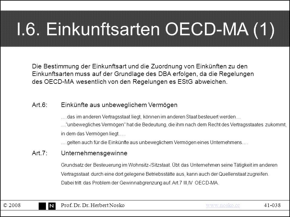 I.6. Einkunftsarten OECD-MA (1) © 2008Prof. Dr. Dr.