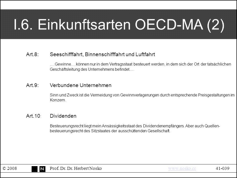 I.6. Einkunftsarten OECD-MA (2) © 2008Prof. Dr. Dr.