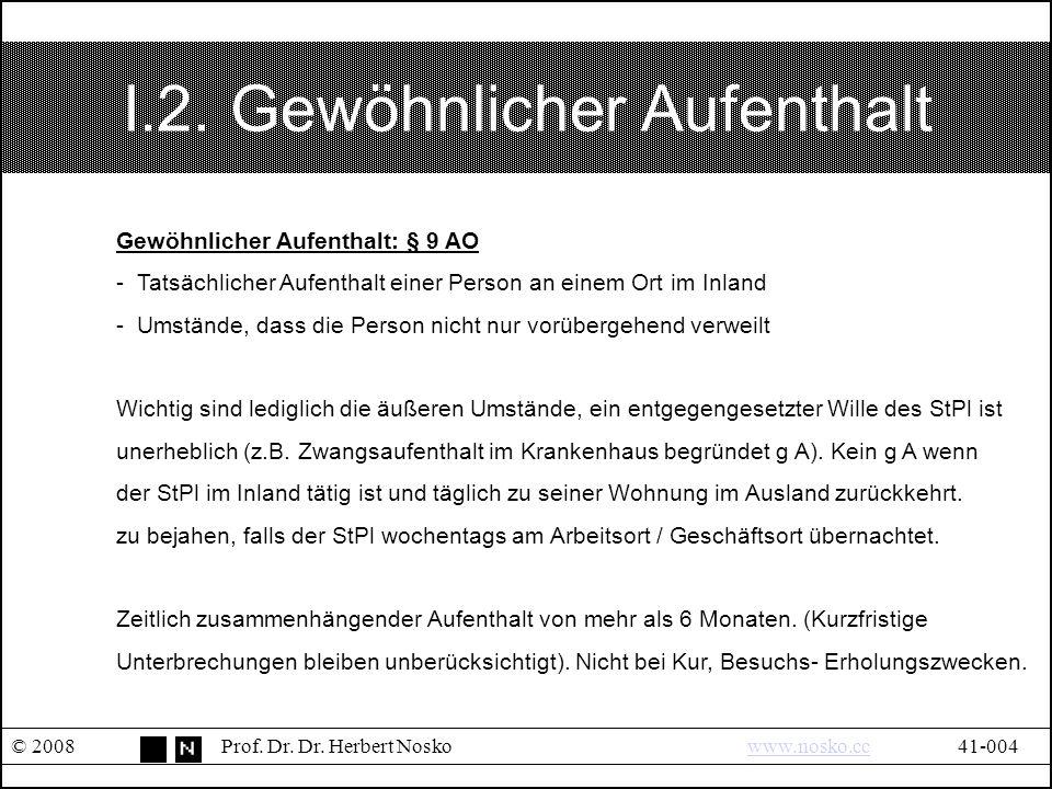 I.2. Gewöhnlicher Aufenthalt © 2008Prof. Dr. Dr.