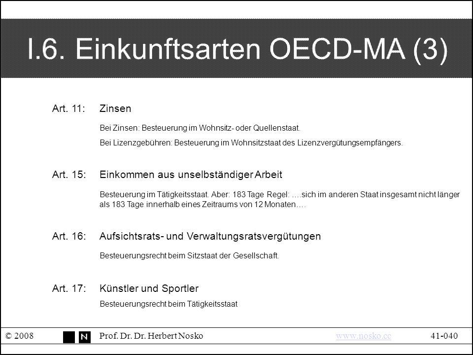 I.6. Einkunftsarten OECD-MA (3) © 2008Prof. Dr. Dr.