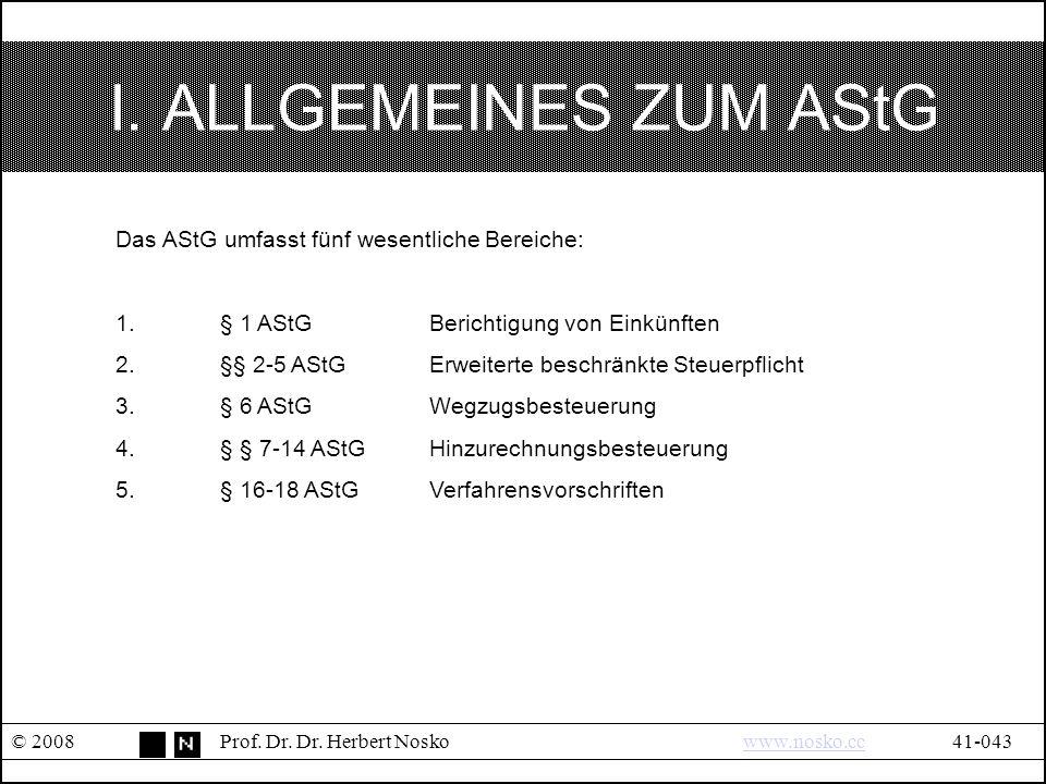 I. ALLGEMEINES ZUM AStG © 2008Prof. Dr. Dr.