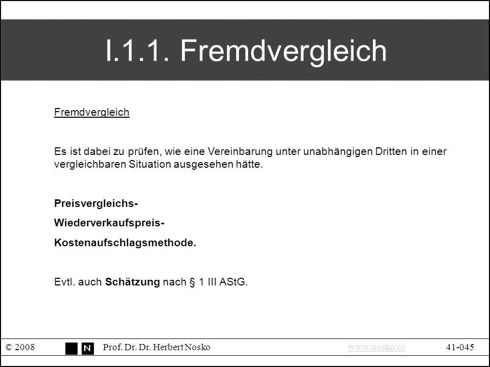 I.1.1. Fremdvergleich © 2008Prof. Dr. Dr.