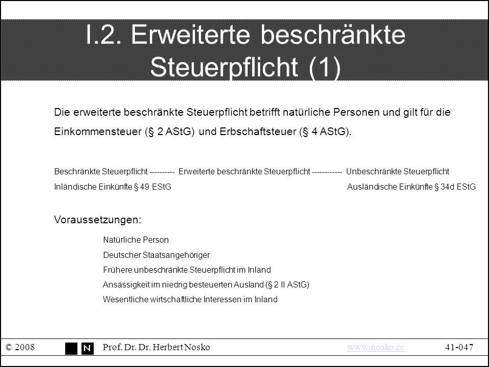 I.2. Erweiterte beschränkte Steuerpflicht (1) © 2008Prof.