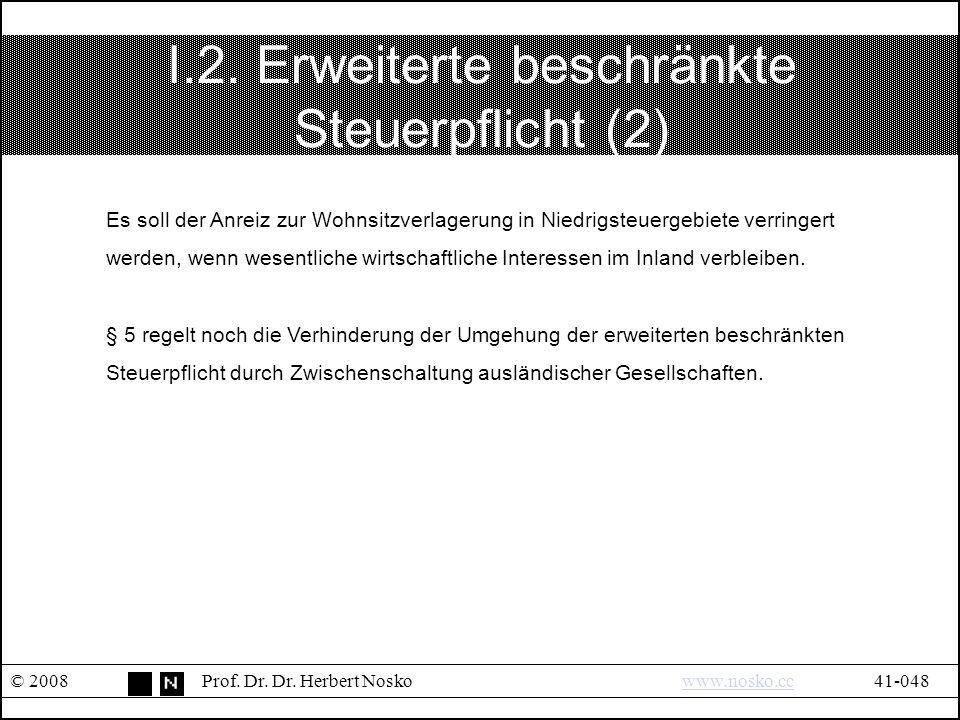 I.2.Erweiterte beschränkte Steuerpflicht (2) © 2008Prof.