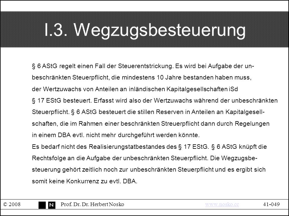 I.3. Wegzugsbesteuerung © 2008Prof. Dr. Dr.