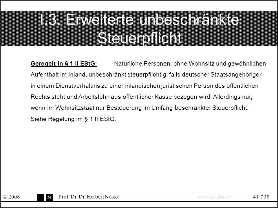 I.3.Erweiterte unbeschränkte Steuerpflicht © 2008Prof.
