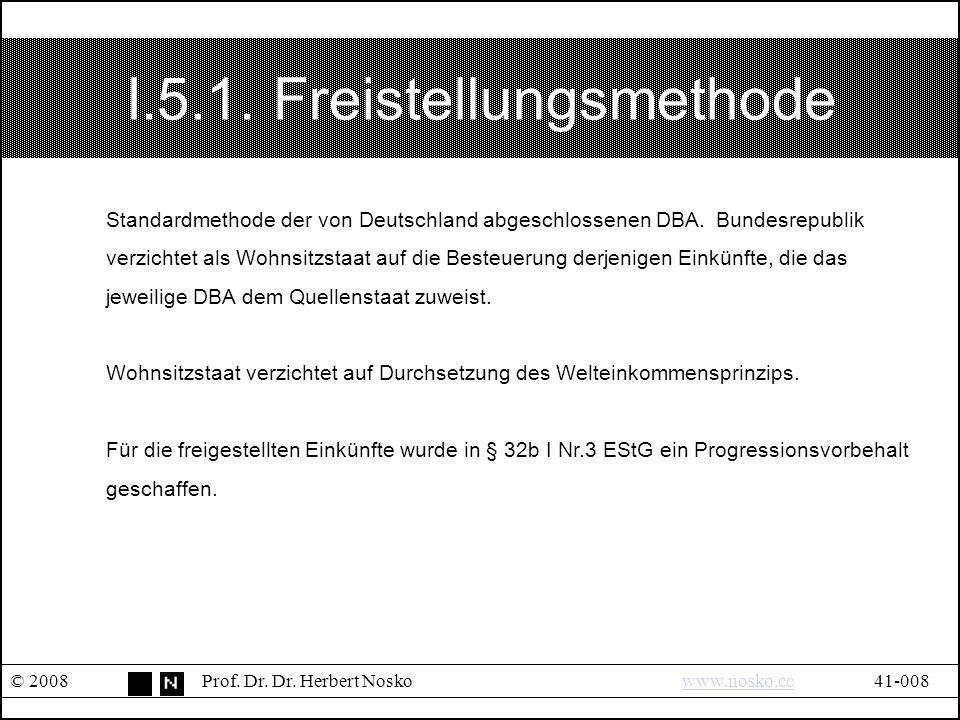 I.5.1. Freistellungsmethode © 2008Prof. Dr. Dr.