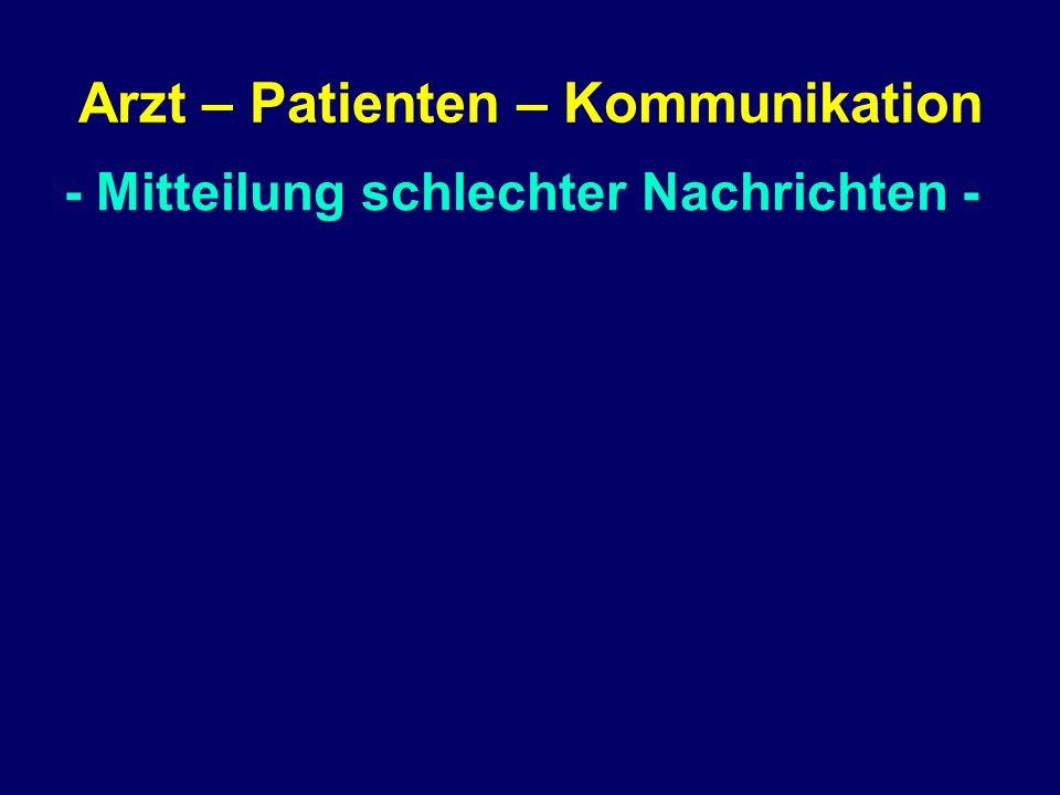 - Mitteilung schlechter Nachrichten - Arzt – Patienten – Kommunikation