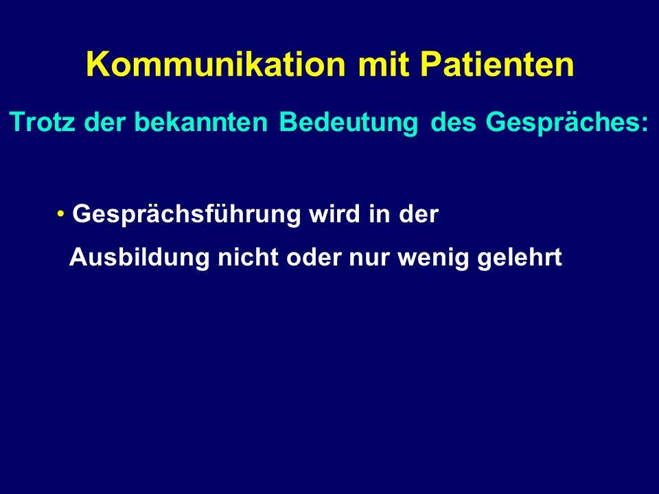 Trotz der bekannten Bedeutung des Gespräches: Kommunikation mit Patienten Gesprächsführung wird in der Ausbildung nicht oder nur wenig gelehrt