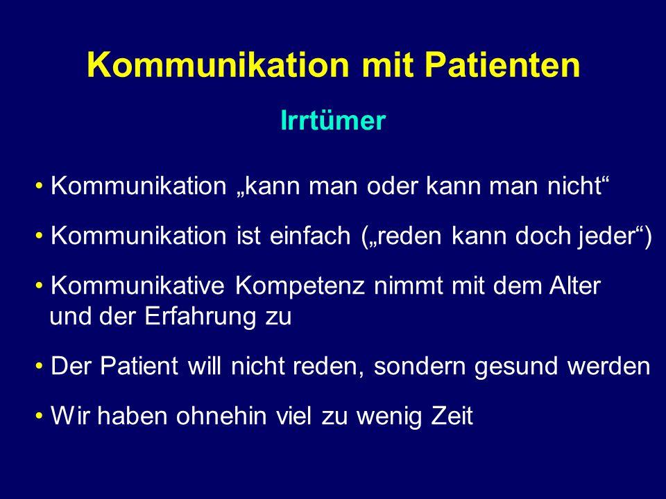 """Irrtümer Kommunikation mit Patienten Kommunikation """"kann man oder kann man nicht"""" Kommunikation ist einfach (""""reden kann doch jeder"""") Kommunikative Ko"""