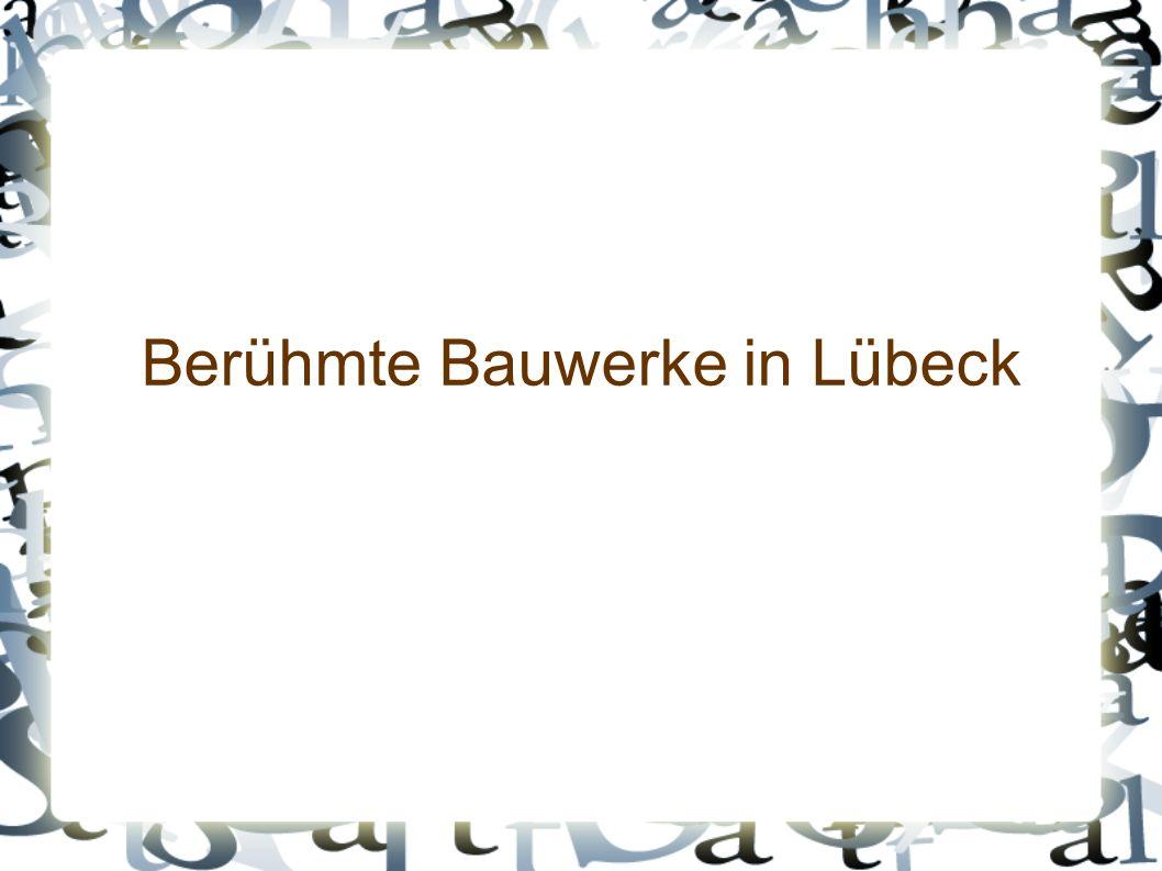 Berühmte Bauwerke in Lübeck