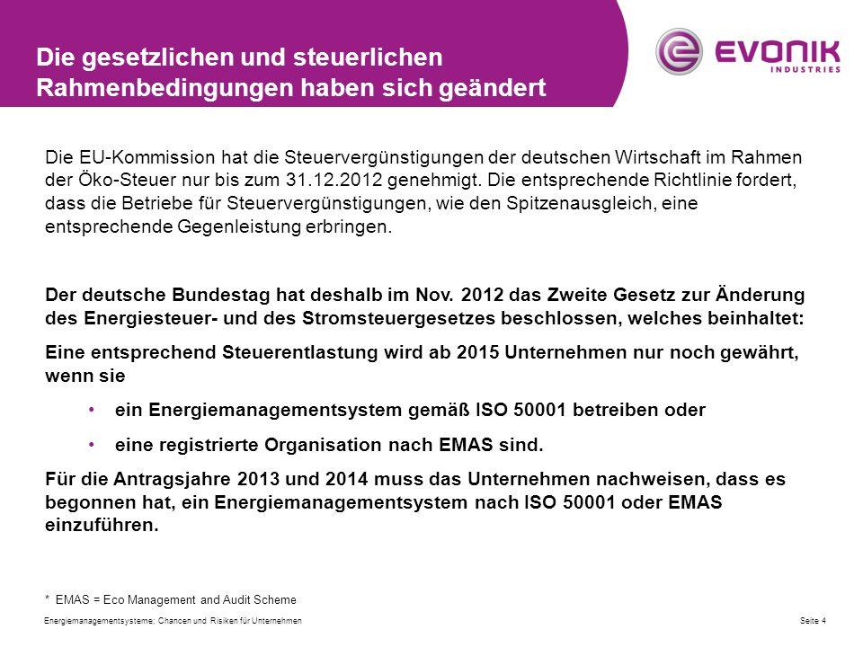 Die gesetzlichen und steuerlichen Rahmenbedingungen haben sich geändert Die EU-Kommission hat die Steuervergünstigungen der deutschen Wirtschaft im Rahmen der Öko-Steuer nur bis zum 31.12.2012 genehmigt.