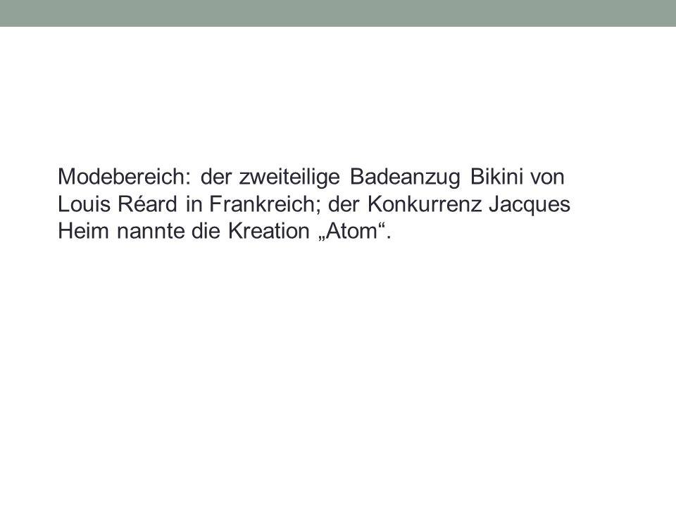 """Modebereich: der zweiteilige Badeanzug Bikini von Louis Réard in Frankreich; der Konkurrenz Jacques Heim nannte die Kreation """"Atom""""."""