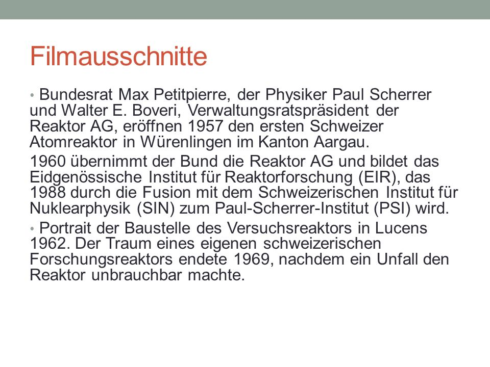 Filmausschnitte Bundesrat Max Petitpierre, der Physiker Paul Scherrer und Walter E. Boveri, Verwaltungsratspräsident der Reaktor AG, eröffnen 1957 den