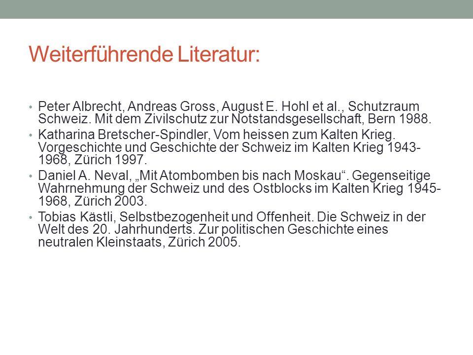 Weiterführende Literatur: Peter Albrecht, Andreas Gross, August E. Hohl et al., Schutzraum Schweiz. Mit dem Zivilschutz zur Notstandsgesellschaft, Ber