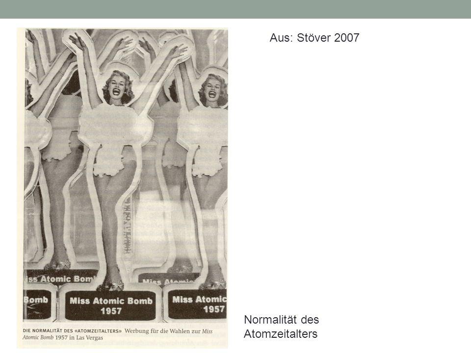 Aus: Stöver 2007 Normalität des Atomzeitalters