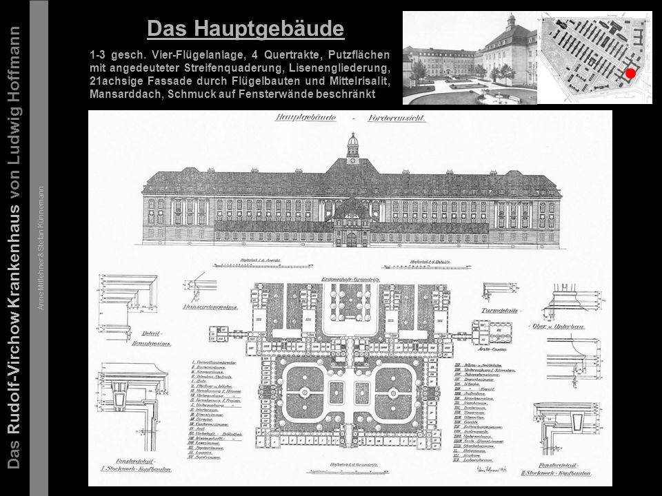Das Rudolf-Virchow Krankenhaus von Ludwig Hoffmann Anne Mitlehner & Stefan Künnemann Die Krankenpavillons Langgestreckte eingesch.