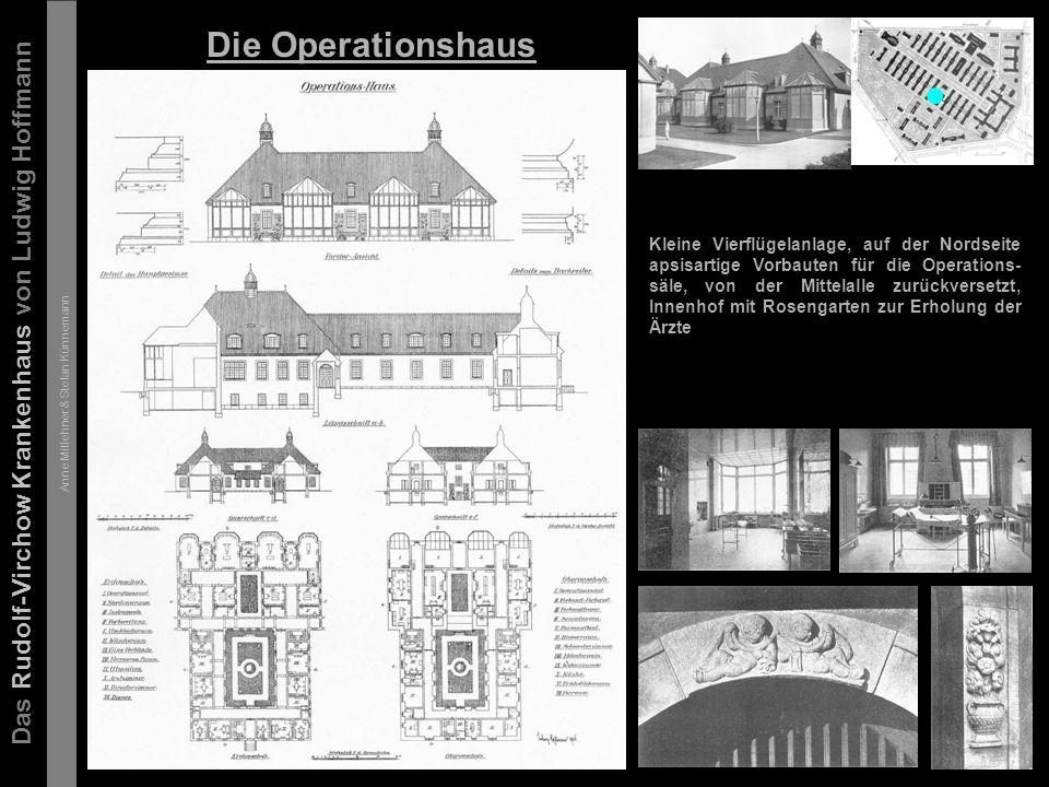 Das Rudolf-Virchow Krankenhaus von Ludwig Hoffmann Anne Mitlehner & Stefan Künnemann Das Anatomisch-Pathologische Institut / Die Kapelle Kleine eingesch.