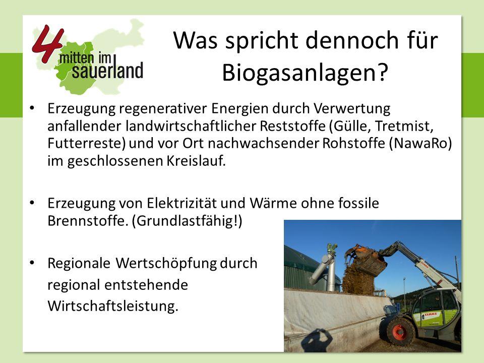 Was spricht dennoch für Biogasanlagen? Erzeugung regenerativer Energien durch Verwertung anfallender landwirtschaftlicher Reststoffe (Gülle, Tretmist,