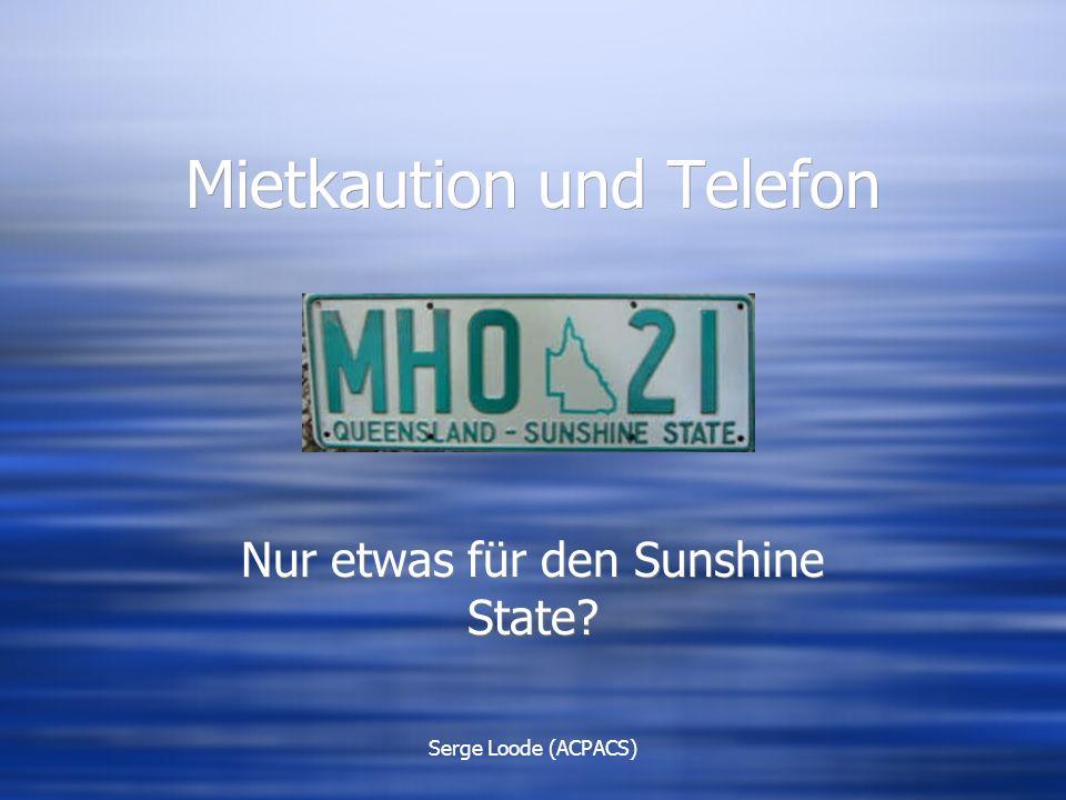 Serge Loode (ACPACS) Mietkaution und Telefon Nur etwas für den Sunshine State