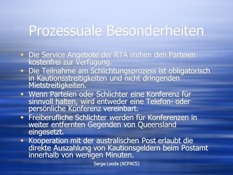 Serge Loode (ACPACS) Prozessuale Besonderheiten  Die Service Angebote der RTA stehen den Parteien kostenfrei zur Verfügung.