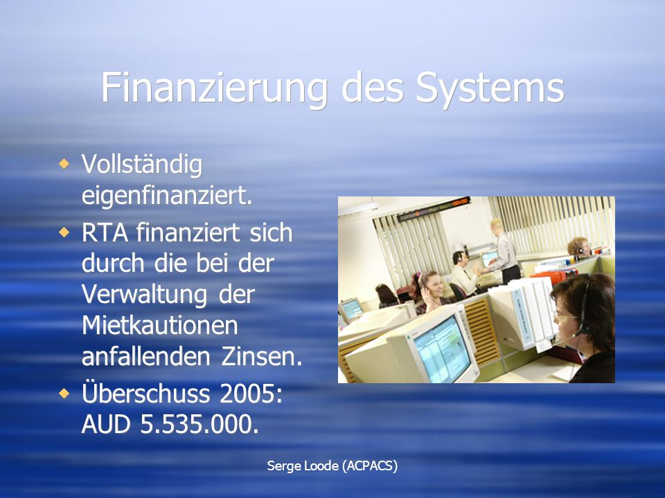 Serge Loode (ACPACS) Finanzierung des Systems  Vollständig eigenfinanziert.
