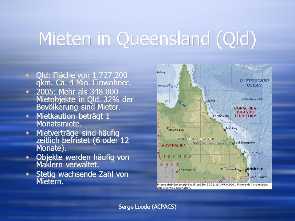 Serge Loode (ACPACS) Mieten in Queensland (Qld)  Qld: Fläche von 1.727.200 qkm.