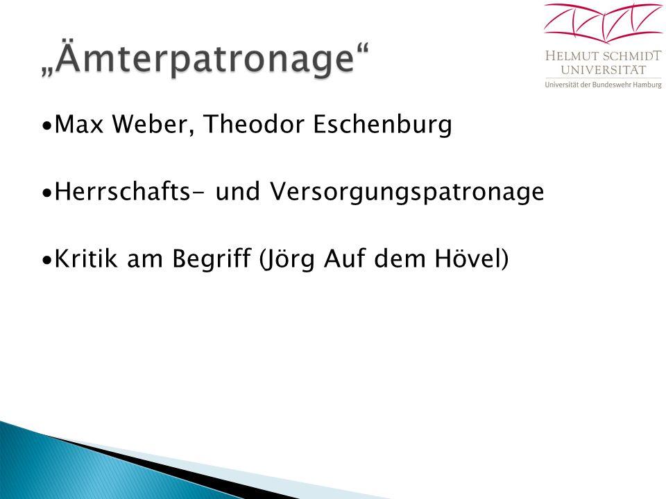 ∙Max Weber, Theodor Eschenburg ∙Herrschafts- und Versorgungspatronage ∙Kritik am Begriff (Jörg Auf dem Hövel)