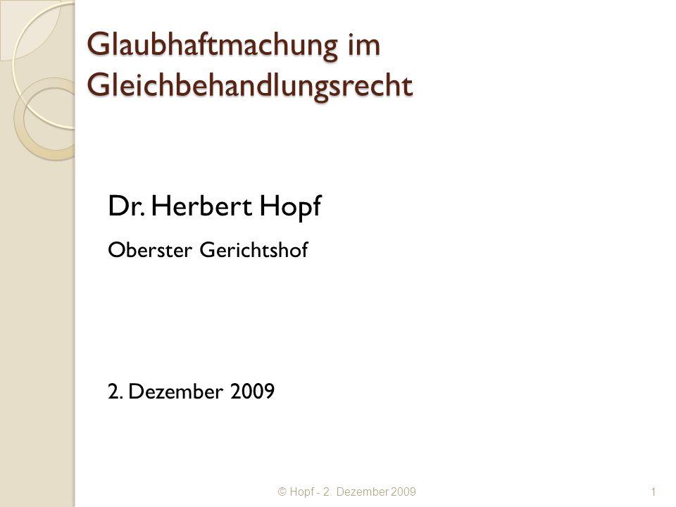 © Hopf - 2. Dezember 2009 Glaubhaftmachung im Gleichbehandlungsrecht Dr.