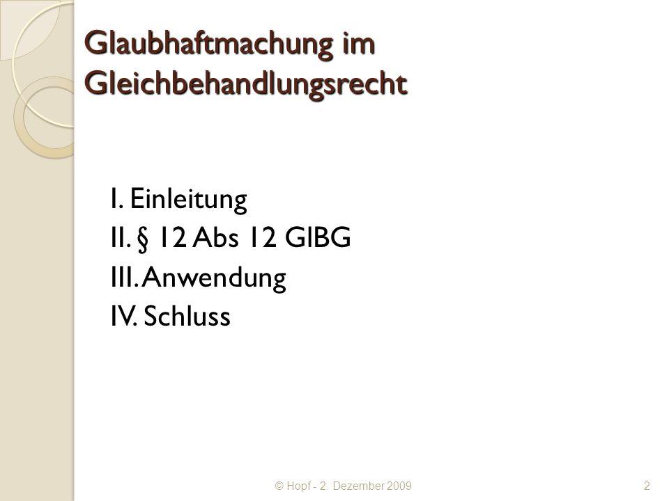 © Hopf - 2. Dezember 2009 Glaubhaftmachung im Gleichbehandlungsrecht I.