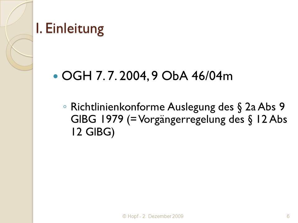 © Hopf - 2. Dezember 2009 I. Einleitung OGH 7. 7.