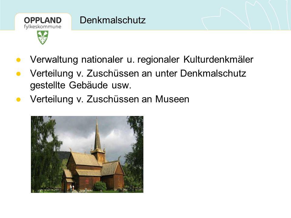 Denkmalschutz ●Verwaltung nationaler u. regionaler Kulturdenkmäler ●Verteilung v. Zuschüssen an unter Denkmalschutz gestellte Gebäude usw. ●Verteilung