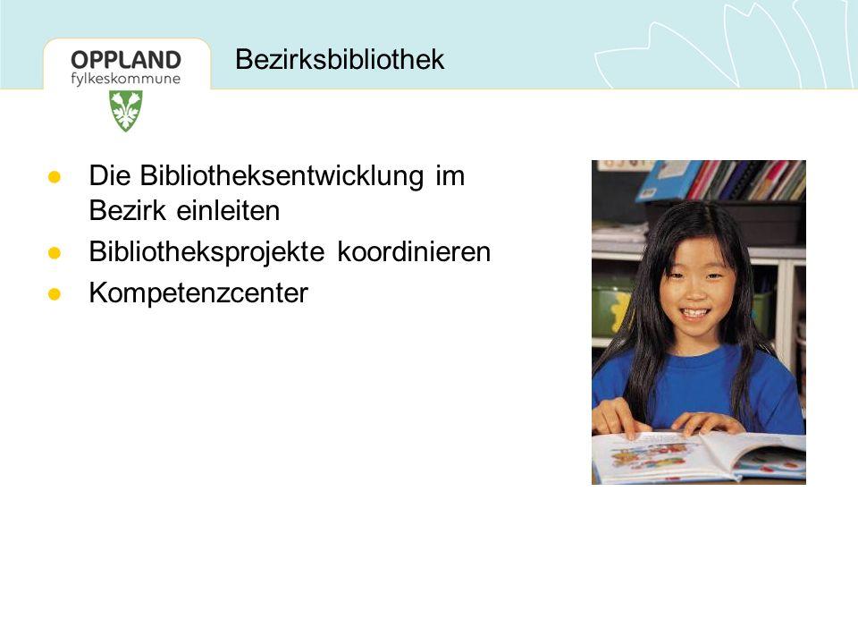 Bezirksbibliothek ●Die Bibliotheksentwicklung im Bezirk einleiten ●Bibliotheksprojekte koordinieren ●Kompetenzcenter