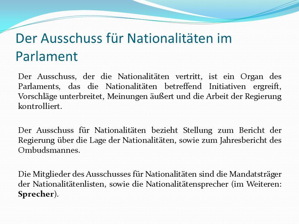Der Ausschuss für Nationalitäten im Parlament Der Ausschuss, der die Nationalitäten vertritt, ist ein Organ des Parlaments, das die Nationalitäten bet