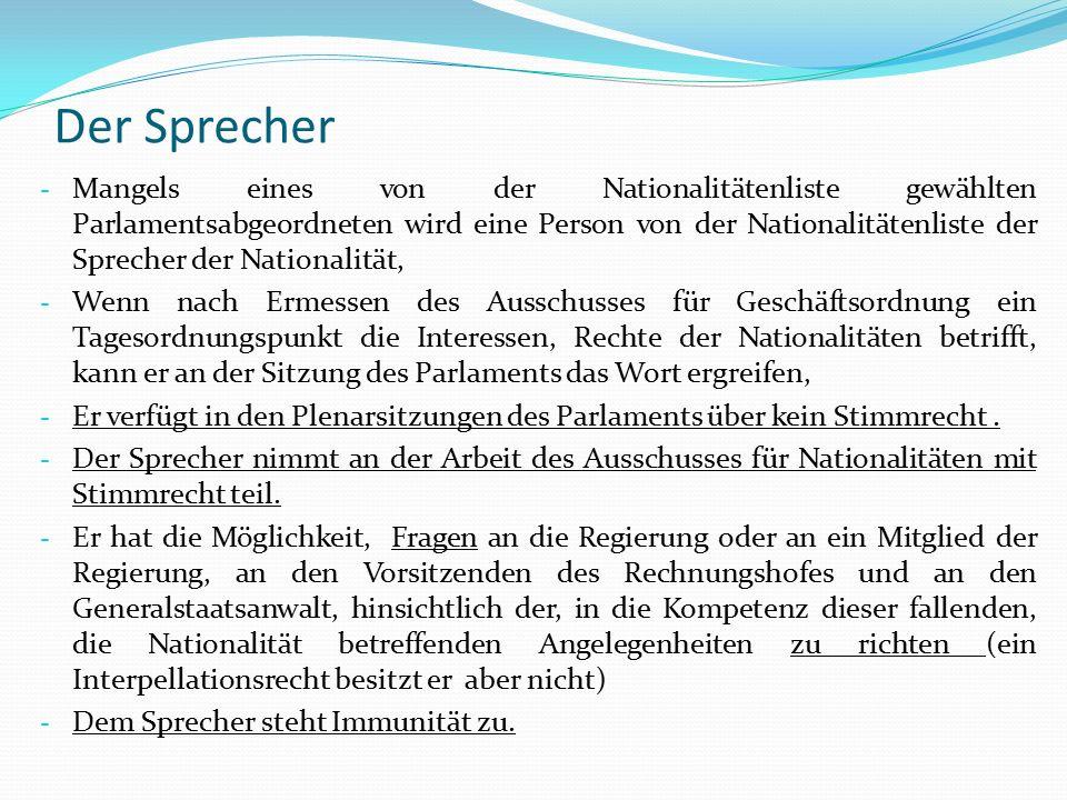 Der Sprecher - Mangels eines von der Nationalitätenliste gewählten Parlamentsabgeordneten wird eine Person von der Nationalitätenliste der Sprecher de