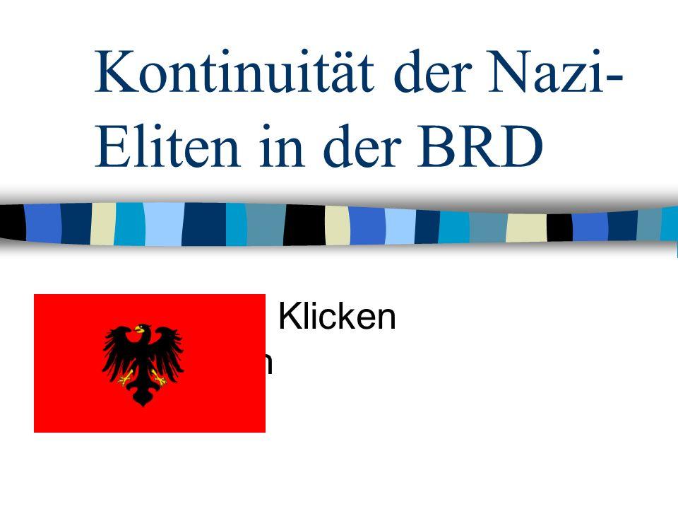 Text durch Klicken hinzufügen Kontinuität der Nazi- Eliten in der BRD
