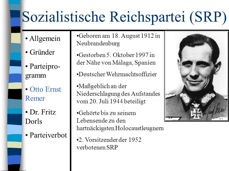 Sozialistische Reichspartei (SRP) Geboren am 18. August 1912 in Neubrandenburg Gestorben 5.