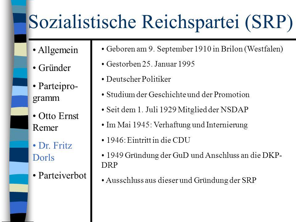 Sozialistische Reichspartei (SRP) Geboren am 9. September 1910 in Brilon (Westfalen) Gestorben 25.