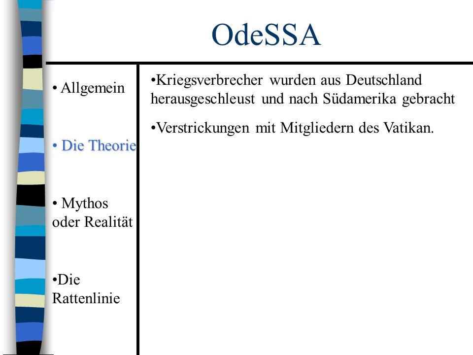Allgemein Die Theorie Mythos oder Realität Die Rattenlinie OdeSSA Kriegsverbrecher wurden aus Deutschland herausgeschleust und nach Südamerika gebracht Verstrickungen mit Mitgliedern des Vatikan.