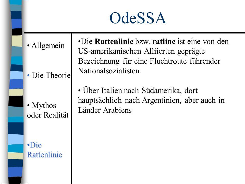 Allgemein Die Theorie Mythos oder Realität Die RattenlinieDie Rattenlinie OdeSSA Die Rattenlinie bzw.