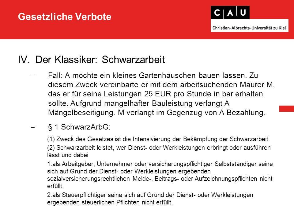 Gesetzliche Verbote IV.Der Klassiker: Schwarzarbeit  Anspruch auf Mängelbeseitigung nach §§ 634 Nr.