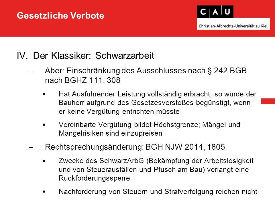 Gesetzliche Verbote IV.Der Klassiker: Schwarzarbeit  Bestätigung durch BGH, VII ZR 216/14 :  Eine Rückforderungssperre nach § 817 S.