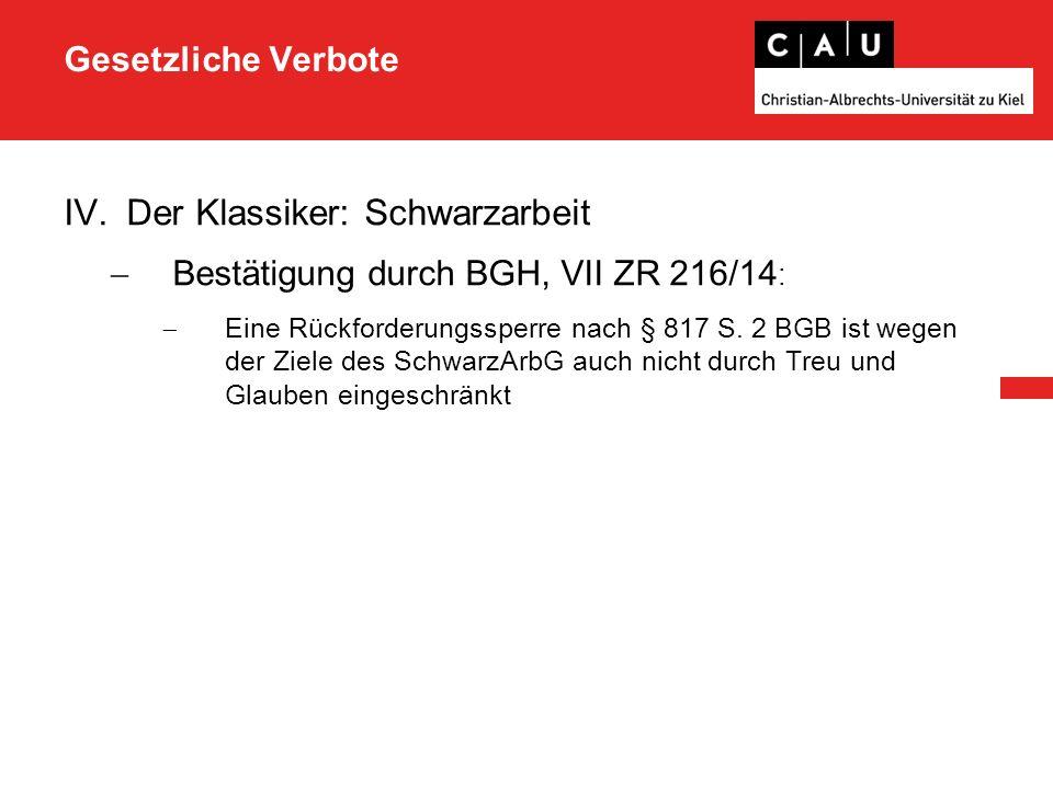Gesetzliche Verbote IV.Der Klassiker: Schwarzarbeit  Weiterführende Literatur  Heyers, Verhaltenssteuerung durch Privatrecht am Beispiel sog.