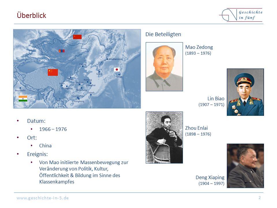 www.geschichte-in-5.de Überblick Datum: 1966 – 1976 Ort: China Ereignis: Von Mao initiierte Massenbewegung zur Veränderung von Politik, Kultur, Öffentlichkeit & Bildung im Sinne des Klassenkampfes 2 Die Beteiligten Mao Zedong (1893 – 1976) Lin Biao (1907 – 1971) Zhou Enlai (1898 – 1976) Deng Xiaping (1904 – 1997)