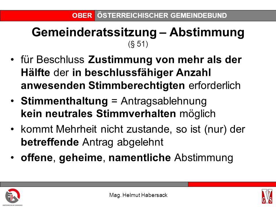 OBERÖSTERREICHISCHER GEMEINDEBUND Gemeinderatssitzung – Abstimmung (§ 51) für Beschluss Zustimmung von mehr als der Hälfte der in beschlussfähiger Anz